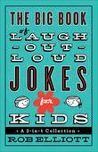 The Big Book of Laugh-Out-Loud Jokes for Kids: A 3-in-1 Collection