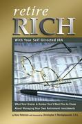 Nora Peterson - Retire Rich with Your Self-Directed IRA: What Your Broker & Banker Don't Want You to Know About Managing Your Own Retirement Investments