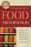 The Complete Guide to Food Preservation: Step-by-Step Instructions on How to Freeze, Dry, Can, and Preserve Food