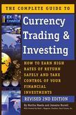 The Complete Guide to Currency Trading & Investing: How to Earn High Rates of Returns Safely and Take Control of Your Financial Investments Revised 2n