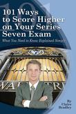 101 Ways to Score Higher on Your Series Seven Exam: What You Need to Know Explained Simply