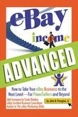 eBay Income Advanced: How to Take Your eBay Business to the Next Level - for Powersellers