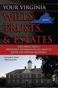 Your Virginia Wills, Trusts, & Estates Explained Simply: Important Information You Need to Know for Virginia Residents