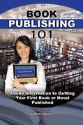 Book Publishing 101: Insider Information to Getting Your First Book or Novel Published