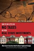 How to Pay Little or No Taxes on Your Real Estate Investments: What Smart Investors Need to Know Explained Simply