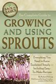The Complete Guide to Growing and Using Sprouts: Everything You Need to Know Explained Simply