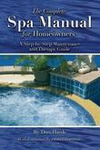 The Complete Spa Manual for Homeowners: A Step-by-Step Maintenance and Therapy Guide
