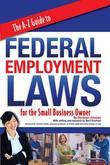 The A-Z Guide to Federal Employment Laws for the Small Business Owner