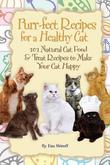 Purr-fect Recipes for a Healthy Cat: 101 Natural Cat Food &Treat Recipes to Make Your Cat Happy