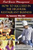 Food Service Management: How to Succeed in the High-Risk Restaurant Business By Someone Who Did
