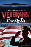 The Complete Guide to Veterans' Benefits: Everything You Need to Know Explained Simply