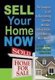 Sell Your Home Now: The Complete guide to Overcoming Common Mistakes, Selling Faster, and Making More Money: The Complete guide to Overcoming Common M