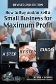 How to Buy and/or Sell a Small Business for Maximum Profit: A Step-by-Step Guide REVISED 2ND EDITION