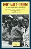 Sweet Land of Liberty?: The African-American Struggle for Civil Rights in the Twentieth Century