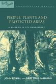 People Plants and Protected Areas: A Guide to in Situ Management