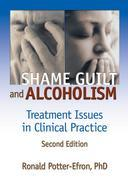 Shame, Guilt, and Alcoholism: Treatment Issues in Clinical Practice, Second Edition