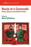 Russia at a Crossroads: History, Memory and Political Practice