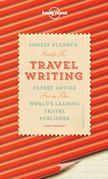 Travel Writing: Expert Advice from the World's Leading Travel Publisher