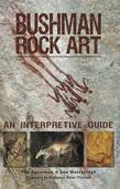 Bushman Rock Art: An Interpretive Guide