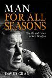 Man for All Seasons: The Life and Times of Ken Douglas
