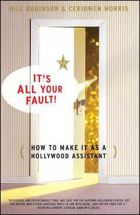 Its All Your Fault: How To Make It As A Hollywood Assistant