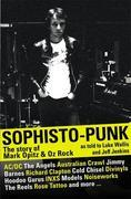 Sophisto-punk: The Story of Mark Opitz and Oz Rock