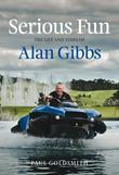 Serious Fun: The Life and Times of Alan Gibbs