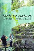 Mother Nature: A Bridge to Conscious Living