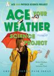 Ace Your Weather Science Project: Great Science Fair Ideas