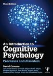 An Introduction to Cognitive Psychology: Processes and Disorders: Processes and Disorders