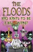 Floods 9: Who Wants To Be A Billionaire