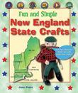 Fun and Simple New England State Crafts: Maine, New Hampshire, Vermont, Massachusetts, Rhode Island, and Connecticut