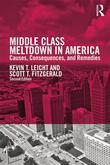Middle Class Meltdown in America: Causes, Consequences, and Remedies