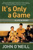 It's Only A Game: A Life in Sport