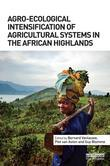 Agro-Ecological Intensification of Agricultural Systems in the African Highlands