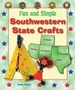 Fun and Simple Southwestern State Crafts: Colorado, Oklahoma, Texas, New Mexico, and Arizona