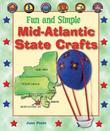 Fun and Simple Mid-Atlantic State Crafts: New York, New Jersey, Pennsylvania, Delaware, Maryland, and Washington, D.C.