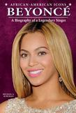 Beyoncé: A Biography of a Legendary Singer
