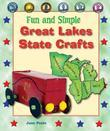 Fun and Simple Great Lakes State Crafts: Michigan, Ohio, Indiana, Illinois, Wisconsin, and Minnesota