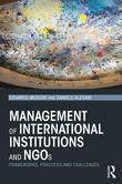 Management of International Institutions and Ngos: Frameworks, Practices and Challenges