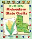 Fun and Simple Midwestern State Crafts: North Dakota, South Dakota, Nebraska, Iowa, Missouri, and Kansas
