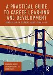 A Practical Guide to Career Learning and Development: Innovation in careers education 11-19