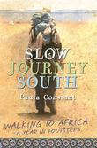 Slow Journey South: Walking To Africa, A Year in Footsteps