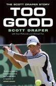 Too Good: The Scott Draper Story