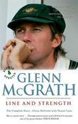 Glenn McGrath Line and Strength: The Complete Story