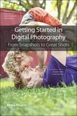 Getting Started in Digital Photography: From Snapshots to Great Shots