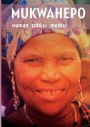 Mukwahepo: Women Soldier Mother
