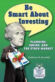 Be Smart About Investing: Planning, Saving, and the Stock Market