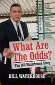 What Are The Odds? The Bill Waterhouse Story
