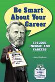 Be Smart About Your Career: College, Income, and Careers